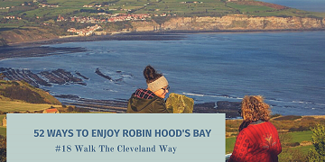 52 Ways To Enjoy Robin Hood's Bay: #18 Walk The Cleveland Way