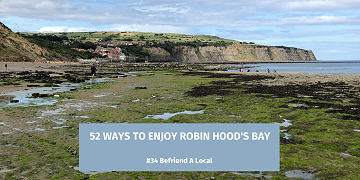 52 Ways To Enjoy Robin Hood's Bay: #34 Befriend A Local