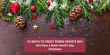 52 Ways To Enjoy Robin Hood's Bay: #42 Have a Robin Hood's Bay Christmas